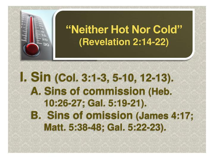 """Neither Hot Nor Cold"""