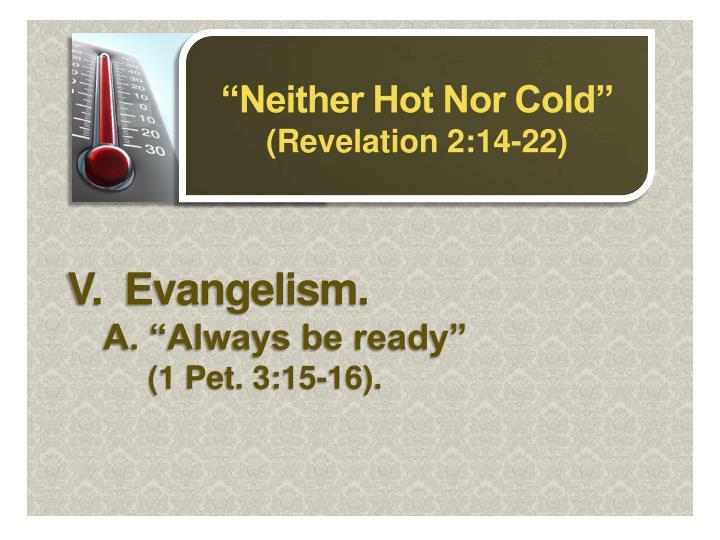 V.  Evangelism.