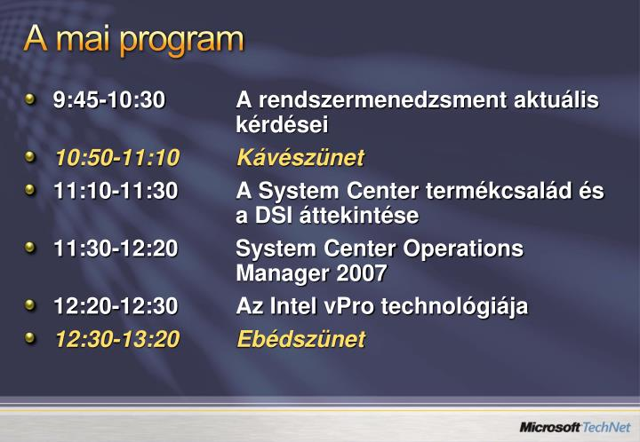 A mai program
