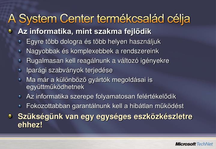 A System Center termékcsalád célja