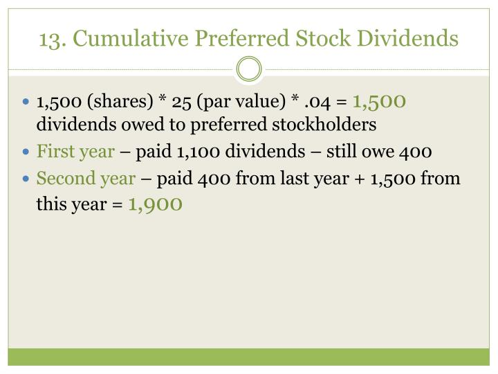 13. Cumulative Preferred Stock Dividends