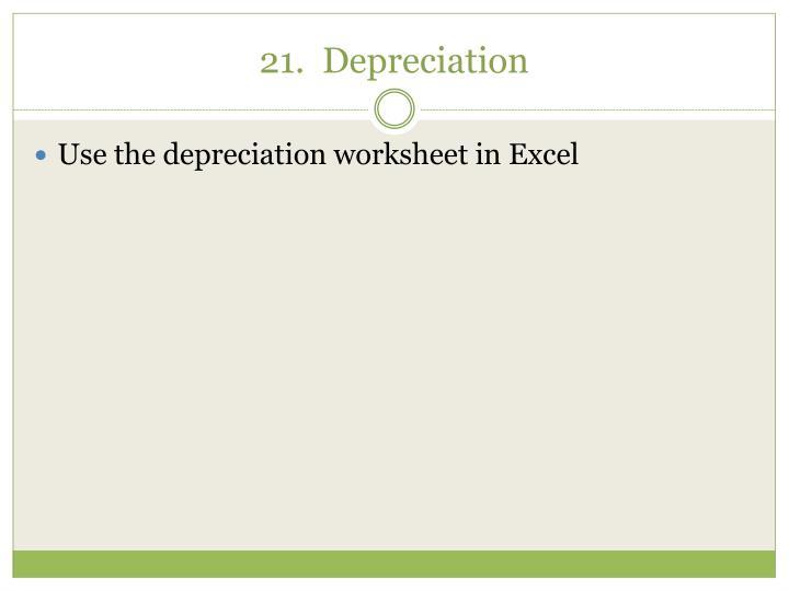 21.  Depreciation