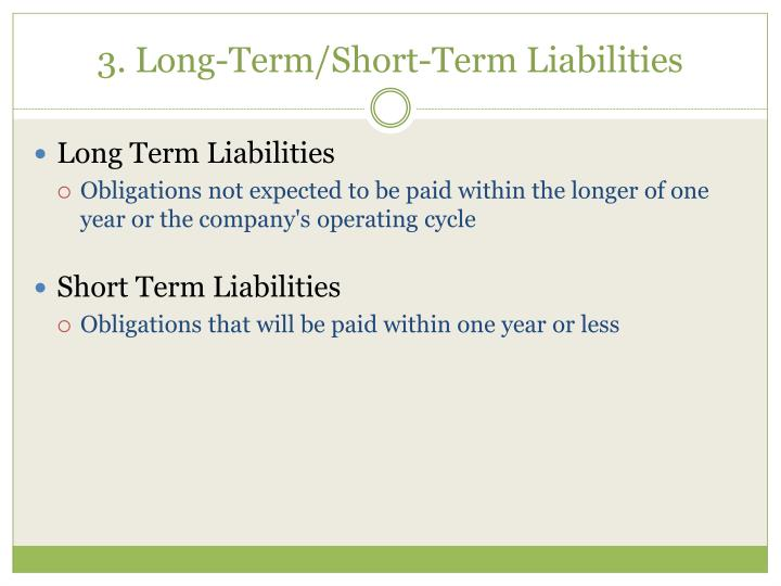3. Long-Term/Short-Term Liabilities