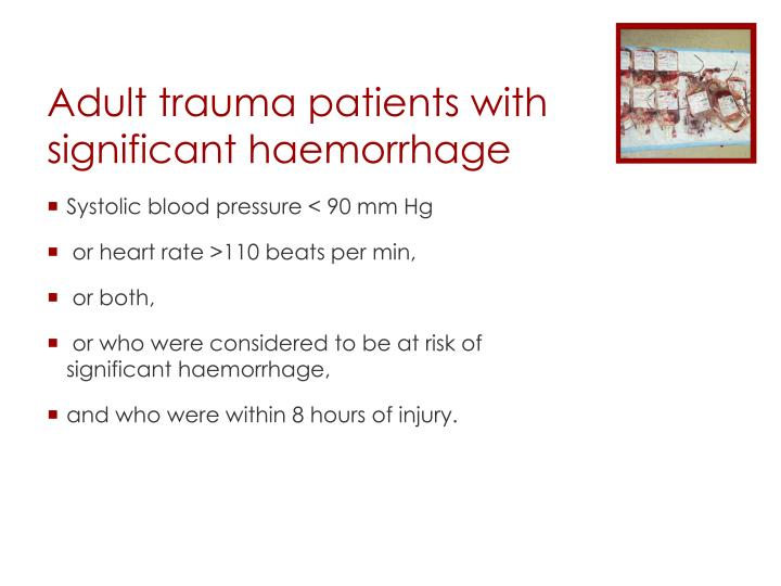 Adult trauma patients with significant haemorrhage