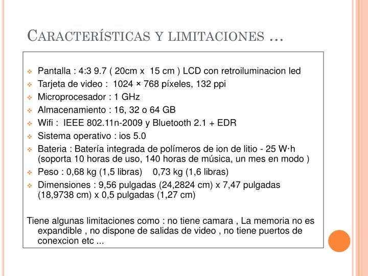 Características y limitaciones …