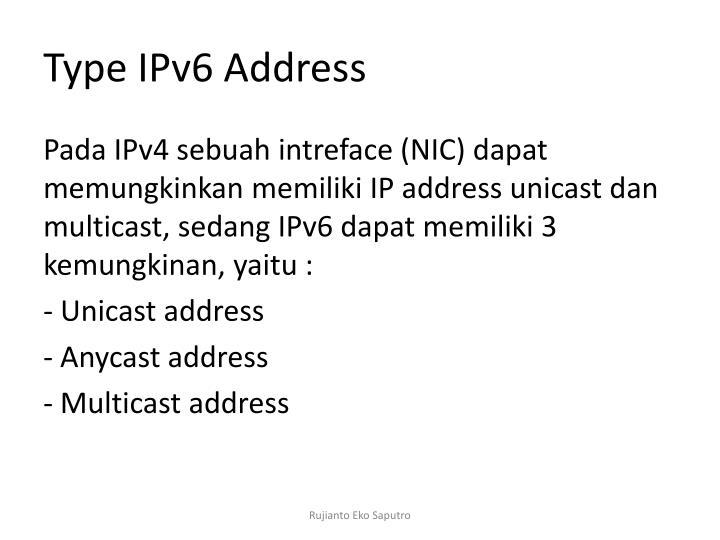 Type IPv6 Address