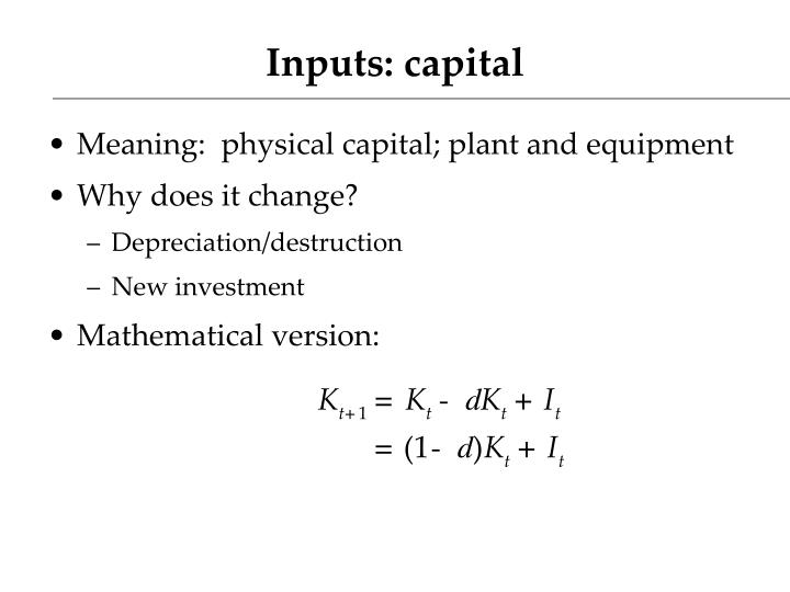 Inputs: capital