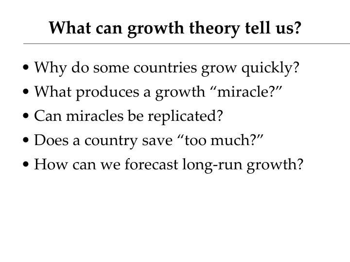 What can growth theory tell us