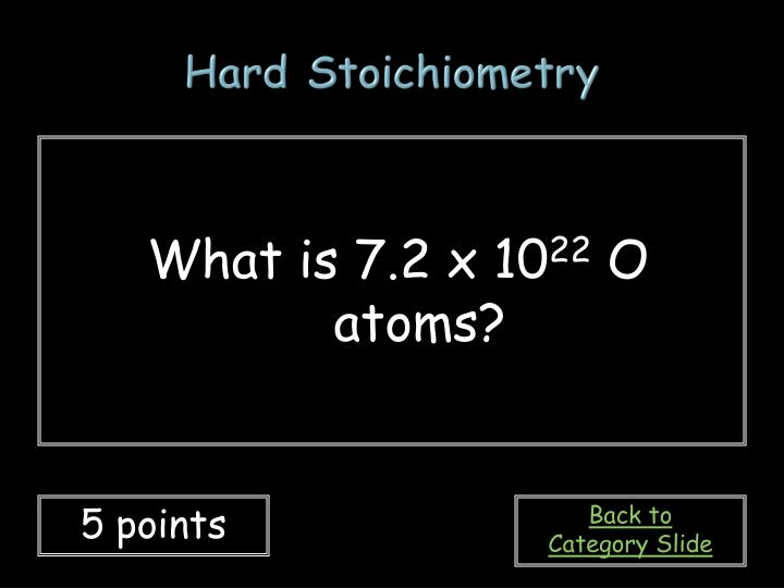 Hard Stoichiometry