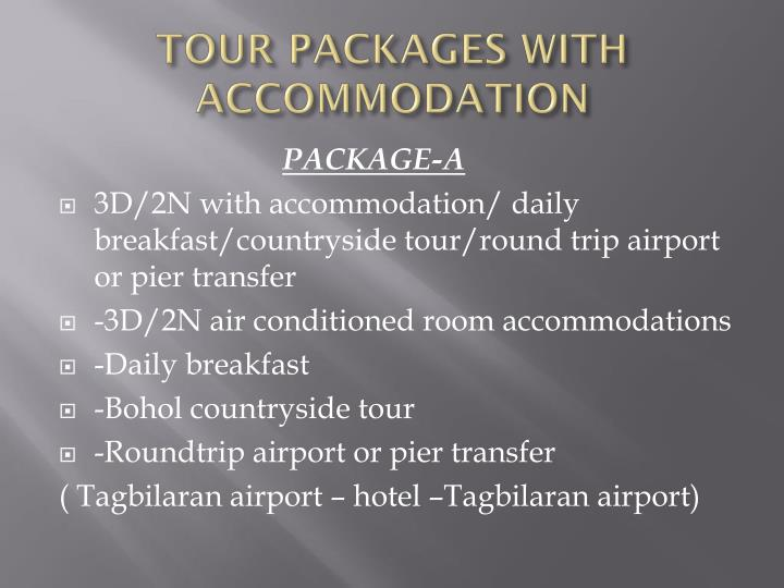 TOUR PACKAGES WITH ACCOMMODATION