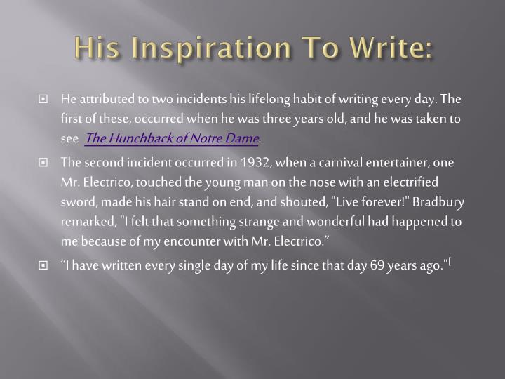 His Inspiration To Write: