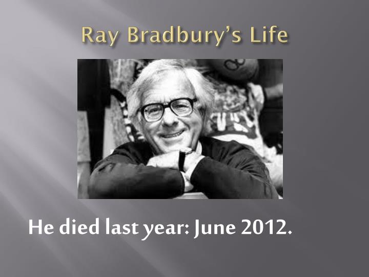 Ray Bradbury's Life