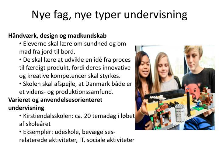 Nye fag, nye typer undervisning