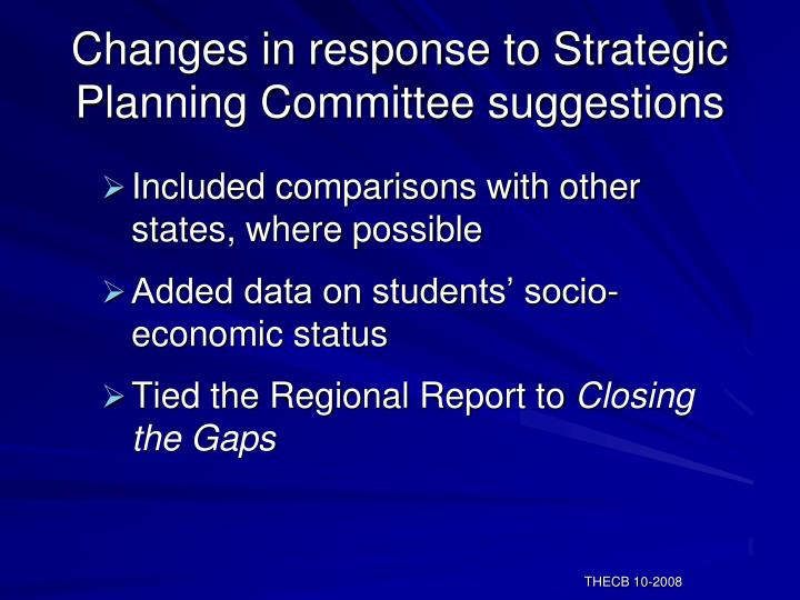 Changes in response to strategic planning committee suggestions