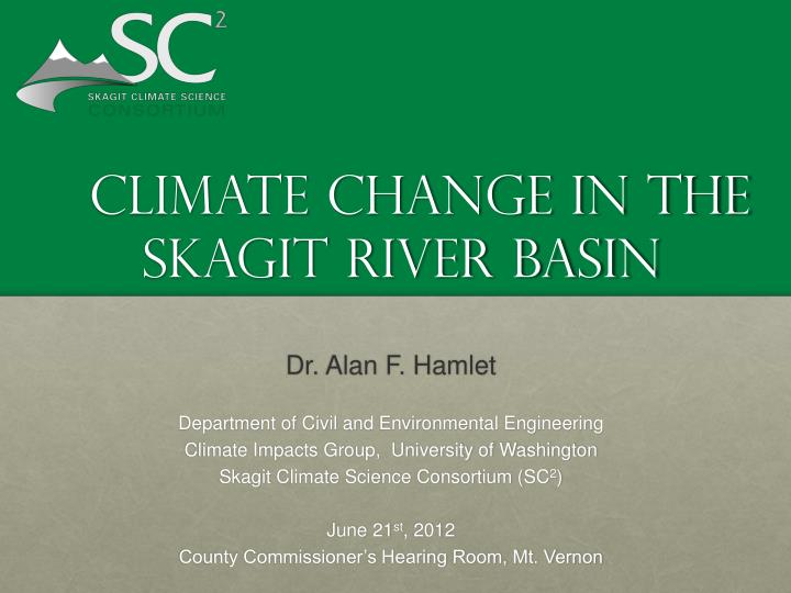 Climate change in the skagit river basin