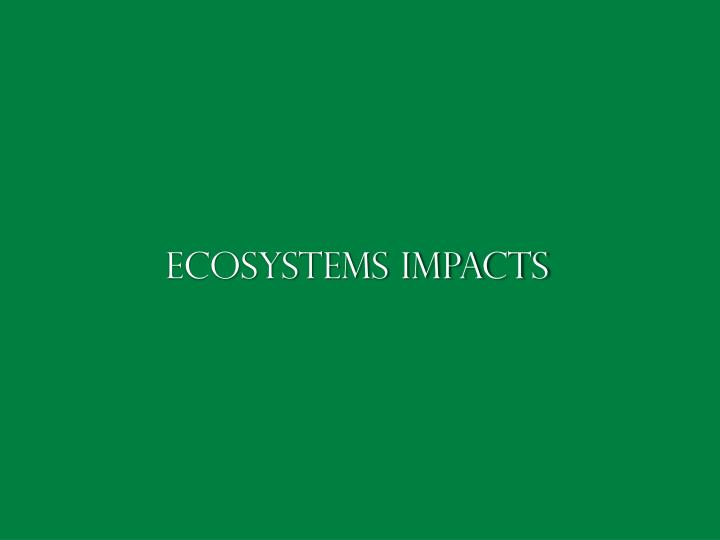 Ecosystems Impacts