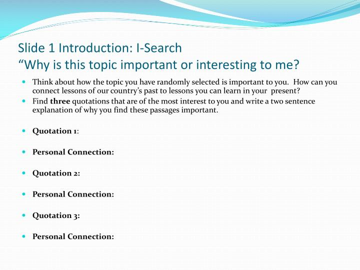 Slide 1 introduction i search why is this topic important or interesting to me