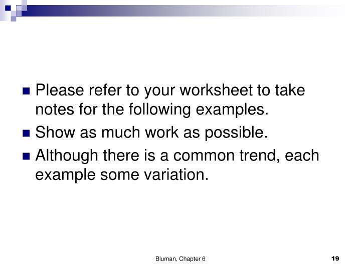 Please refer to your worksheet to take notes for the following examples.