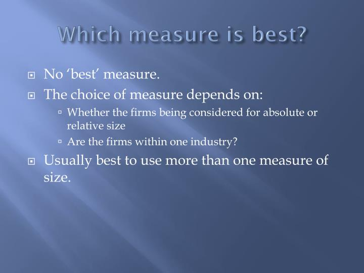 Which measure is best?