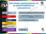 dificultades implementaci n de la aashto mepdg en latinoam rica