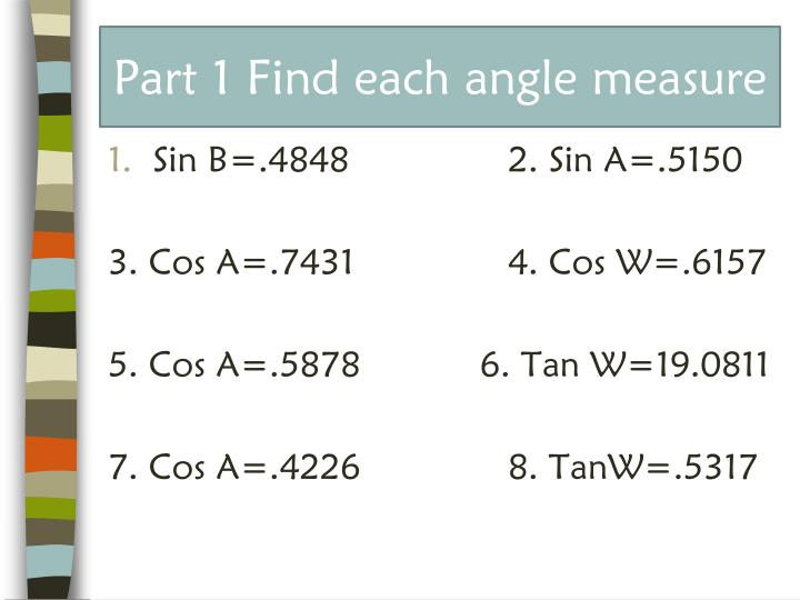 Part 1 Find each angle measure