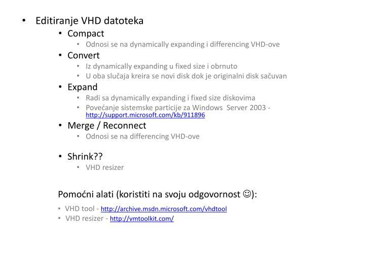 Editiranje VHD datoteka