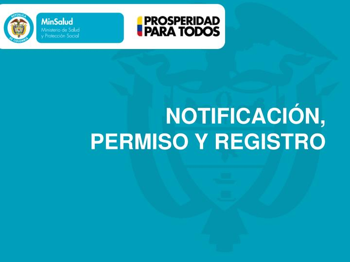 NOTIFICACIÓN, PERMISO Y REGISTRO