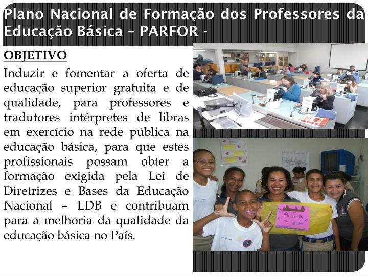 Plano Nacional de Formao dos Professores da Educao Bsica  PARFOR -