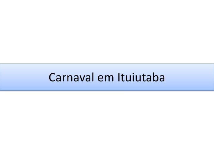 Carnaval em Ituiutaba