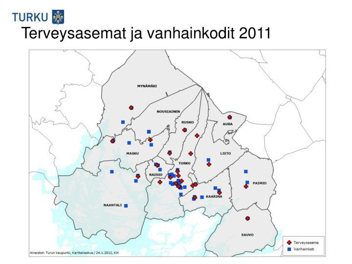 Terveysasemat ja vanhainkodit 2011