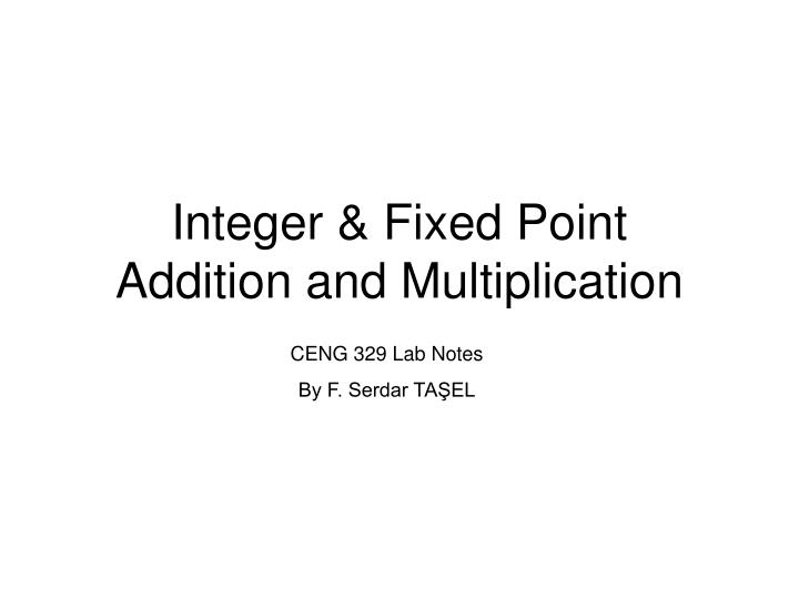 Integer fixed point addition and multiplication