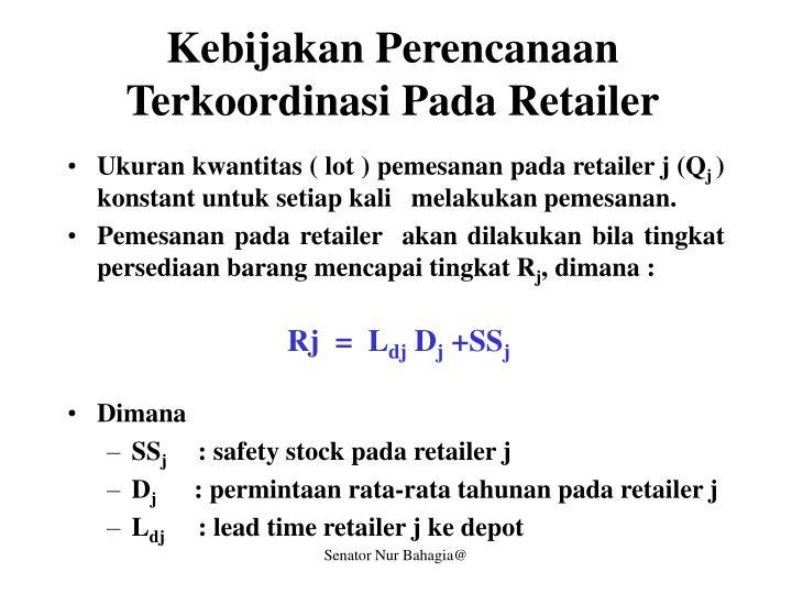 Kebijakan Perencanaan Terkoordinasi Pada Retailer