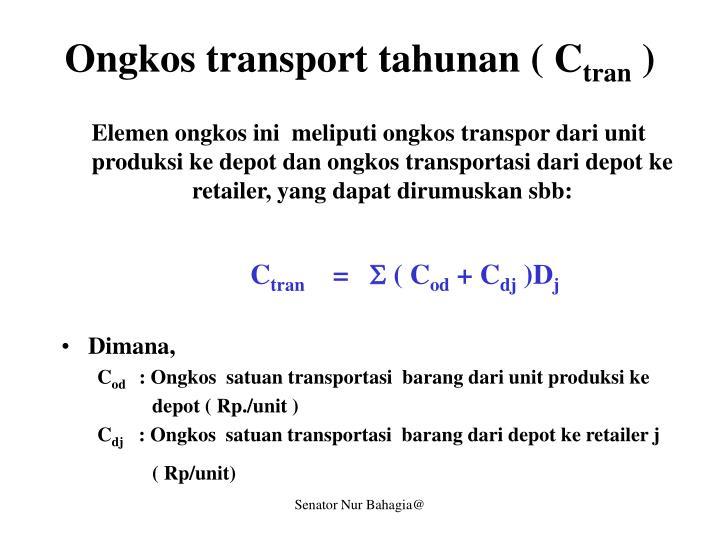 Ongkos transport tahunan ( C