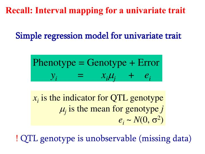 Recall: Interval mapping for a univariate trait