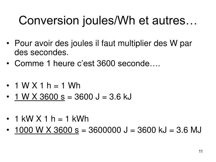 Conversion joules/Wh et autres…
