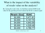 what is the impact of the variability of resale value on the analysis