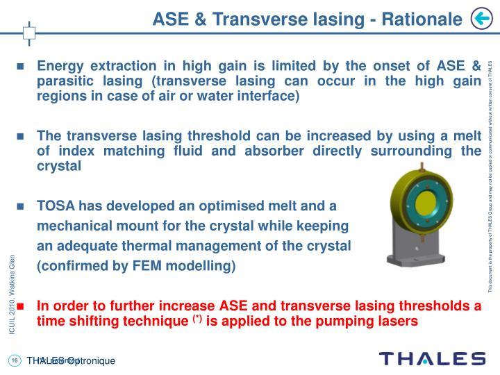 ASE & Transverse lasing - Rationale