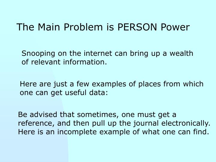 The Main Problem is PERSON Power