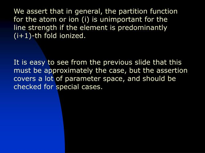 We assert that in general, the partition function