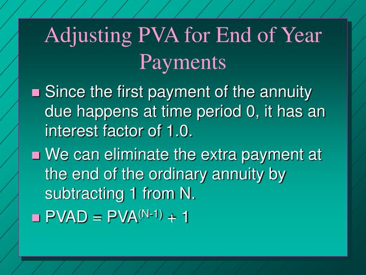 Adjusting PVA for End of Year Payments