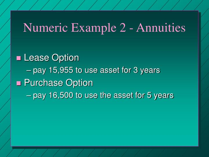 Numeric Example 2 - Annuities