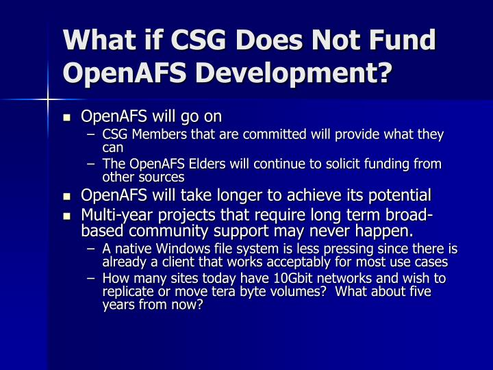 What if CSG Does Not Fund OpenAFS Development?