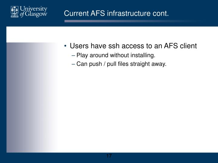 Current AFS infrastructure cont.