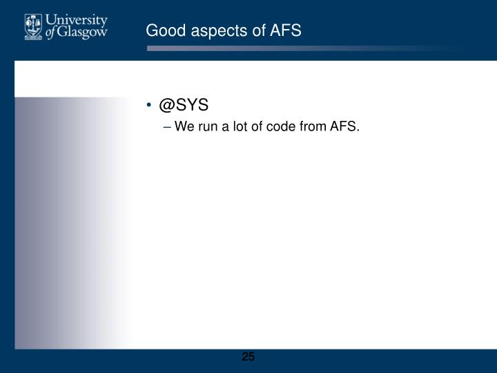 Good aspects of AFS