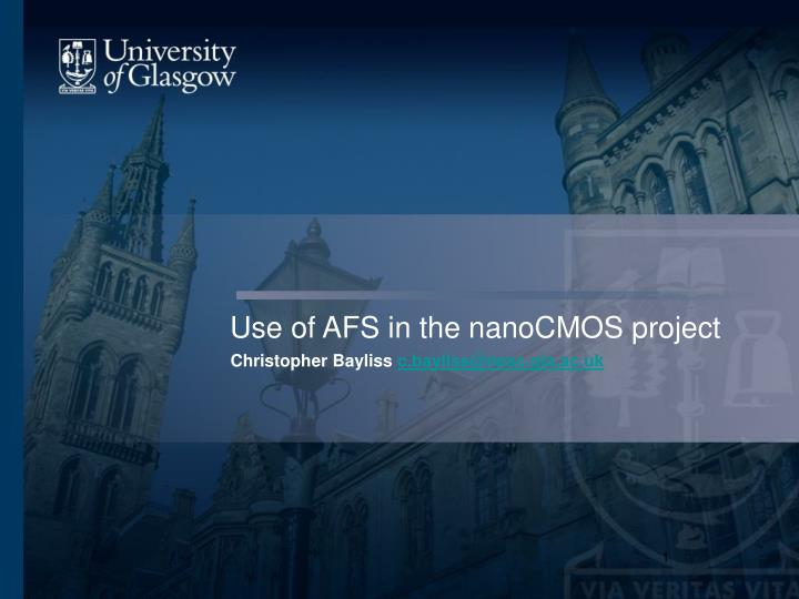Use of afs in the nanocmos project