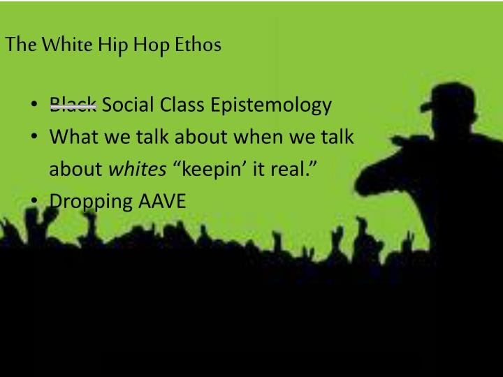 The White Hip Hop Ethos