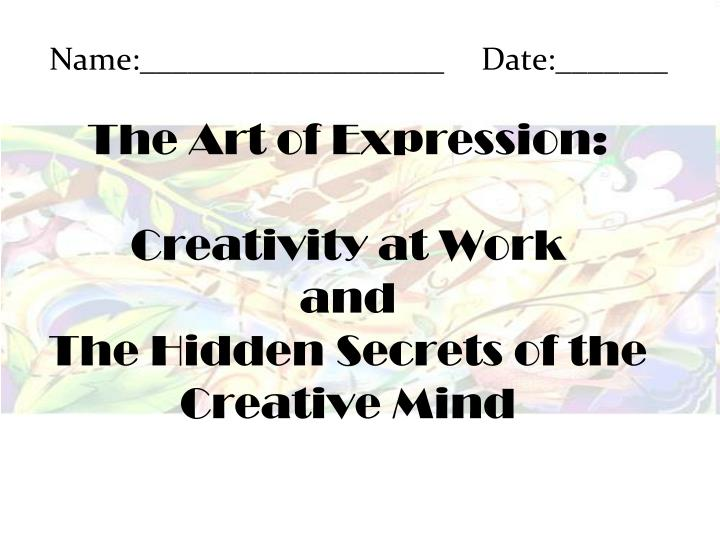 The art of expression creativity at work and the hidden secrets of the creative mind