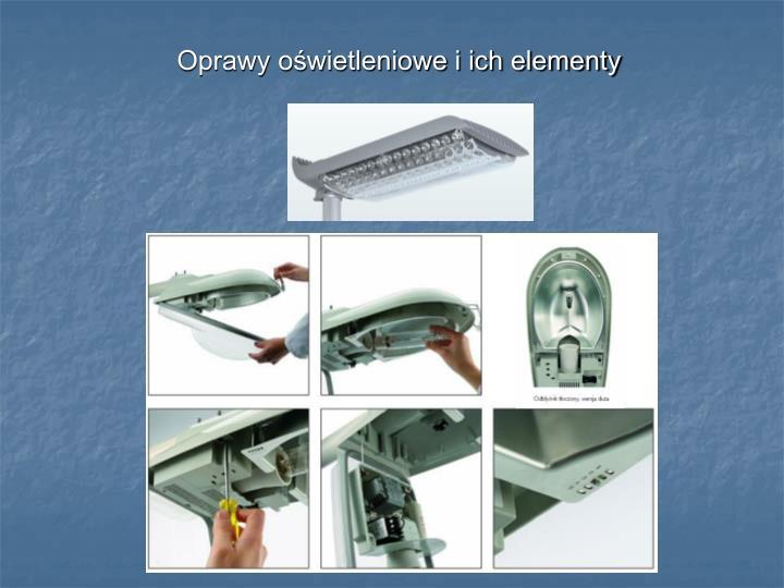 Oprawy oświetleniowe i ich elementy