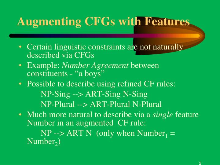 Augmenting CFGs with Features