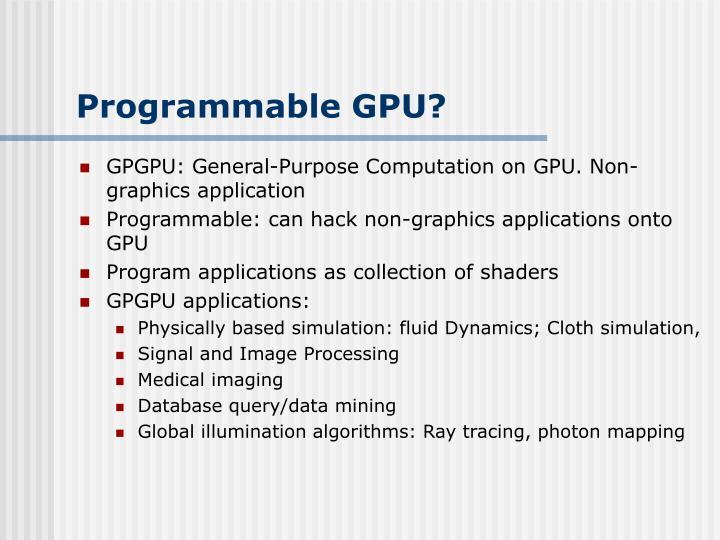 Programmable GPU?